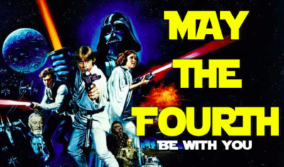 May the Fourth Be With You Movie Night Saturday, May 4th     5-8pm