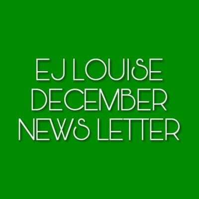 December Newsletter: EJ Louise