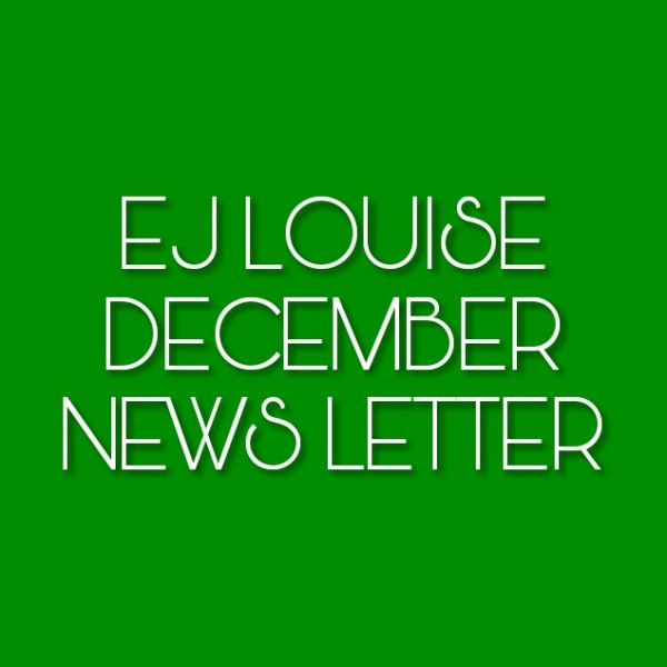December Newsletter: EJ Louise