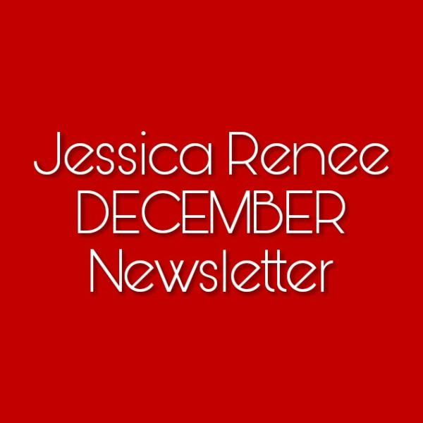 December Newsletter: Jessica Renee