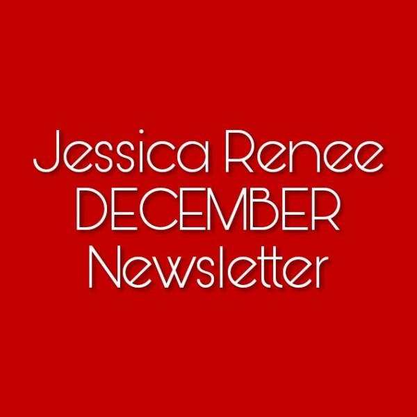 December Newsletter: Jessica Renee