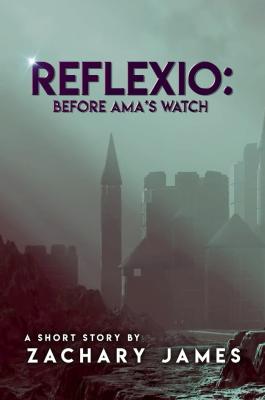 Reflexio: Before Ama's Watch