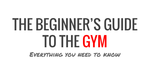 Beginner's guide to the gym