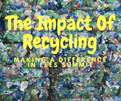 The Impact of Recycling:  Making A Difference in Lee's Summit