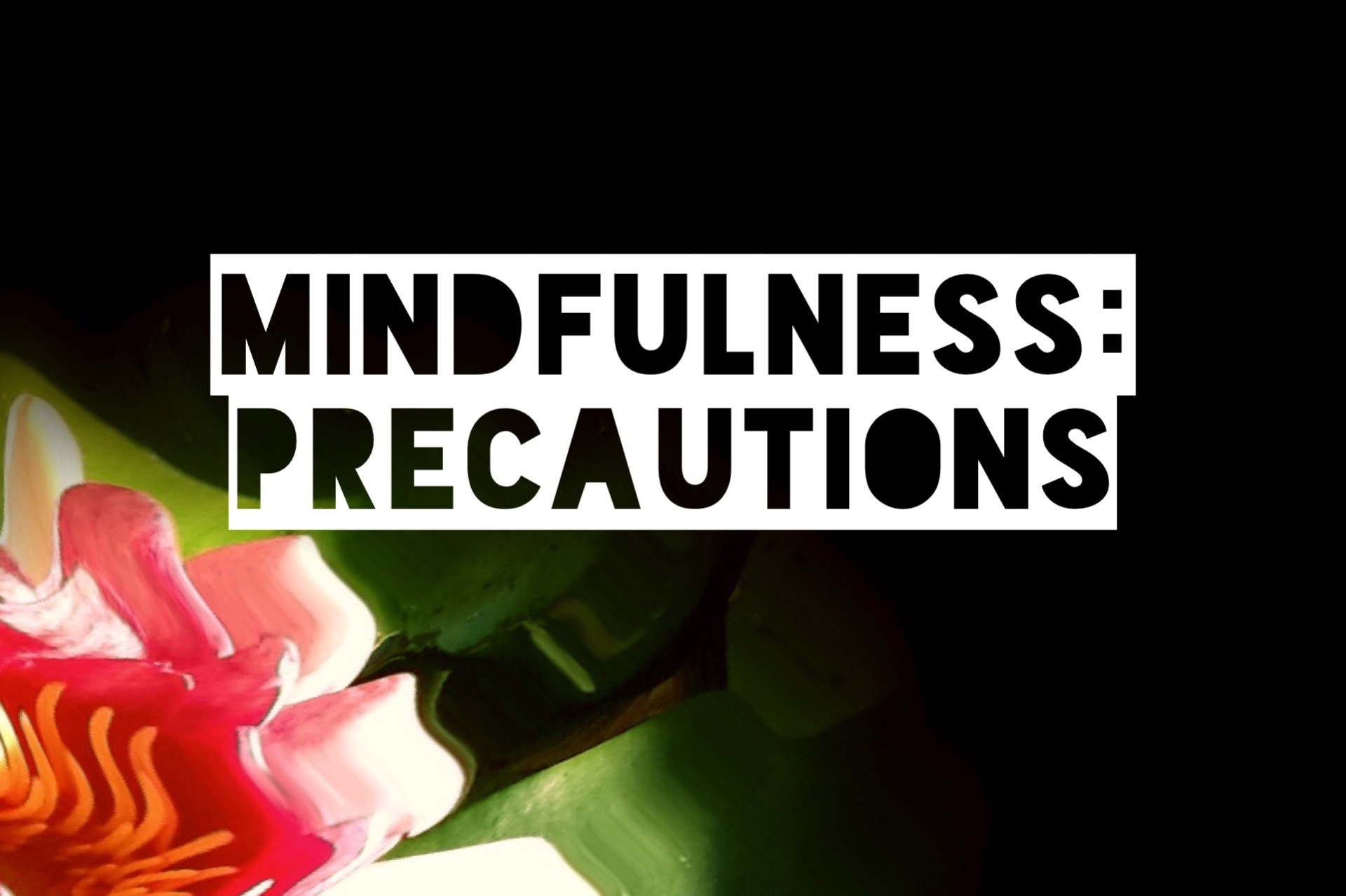 Mindfulness: precautionary advice