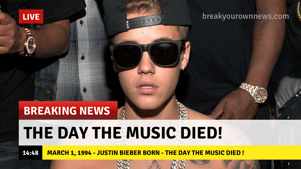 The Real Day The Music Died! Justin Bieber Was Born!