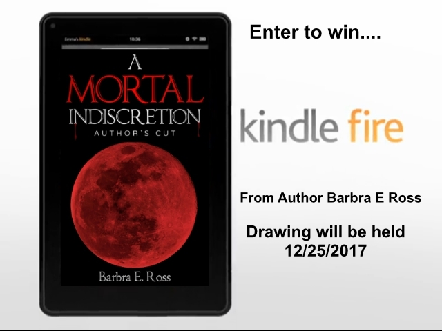 Kindle fire, Free Giveaway, Amazon Kindle, A Mortal Indiscretion; Author's Cut, Marzio's Revenge, Author Barbra E. Ross, Paranormal romance, Romance series, Vampire Romance Novels, Must read,