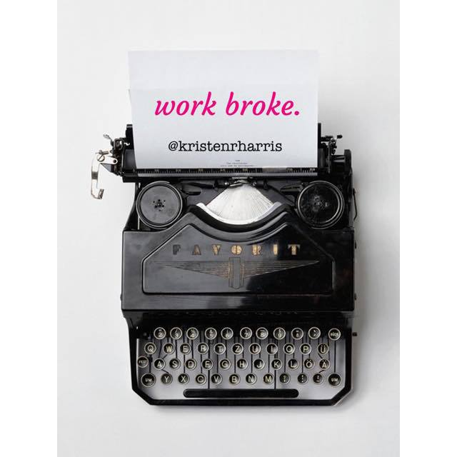 #TwoWords Work Broke