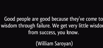 FAILURE IS A VERY GOOD PART OF LIFE