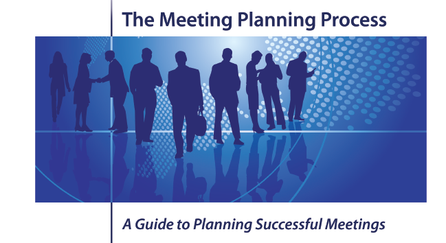 Planning Successful Meetings starts with the PROCESS