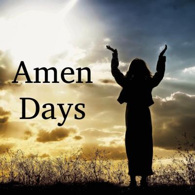 I Love the Amen Days