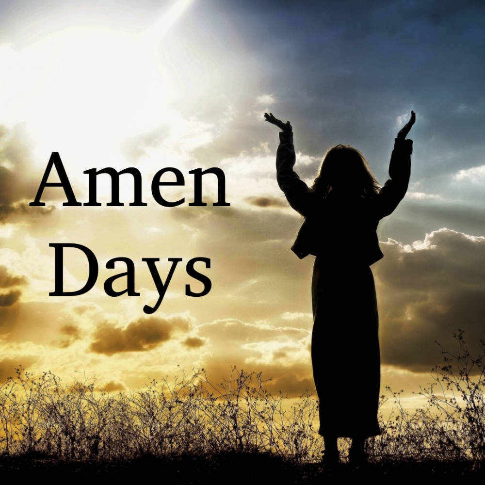 I Love the Amen Days