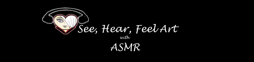 See, Hear, Feel Art with ASMR by Artist Tracie Wayling