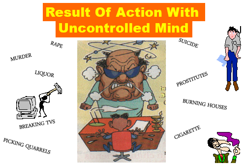 Uncontrolled mind causes serious problem