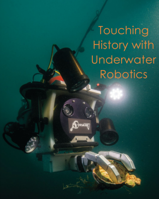 Touching History with Underwater Robotics