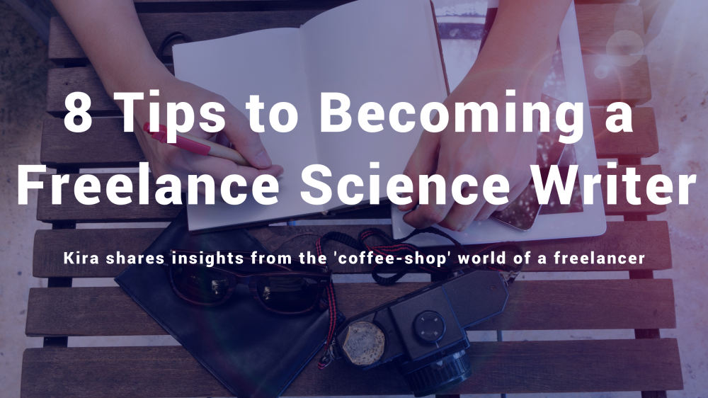 8 Tips to Becoming a Freelance Science Writer