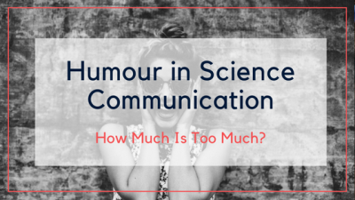 Humour in Science Communication – How Much Is Too Much?