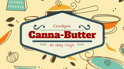 Making marijuana butter the right way