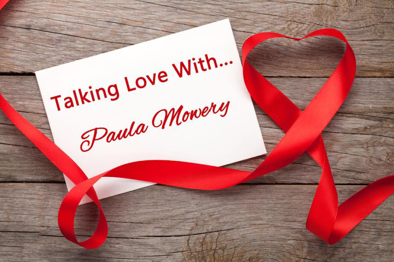 Talking Love with Paula Mowery