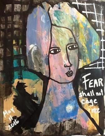 May 11, 2016 - Fear Will Not Cage Me