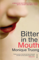 "An Excerpt ""Bitter In The Mouth - Monique Truong"