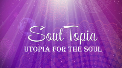 SoulTopia ~ Utopia for Your Beautiful Soul