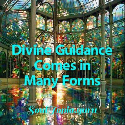 Divine Guidance Comes in Many Forms