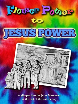 "Book 1. ""Flower Power to Jesus Power"""