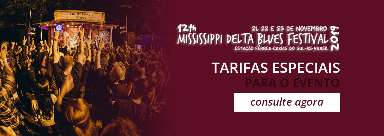 Mississippi Delta Blues Festival 2019 - Caxias do Sul - RS - Hotel em Caxias do Sul