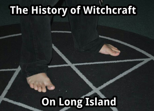 History of Witchcraft on L.I. w/ Lord W. B.
