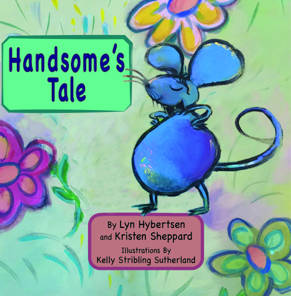 Handsome's Tale  By Kristen Sheppard   Illustrated By Kelly Stribling Sutherland   Release Date 1/3/17