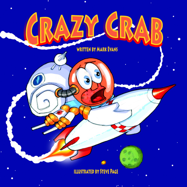 Crazy Crab     By Mark Evans     Illustrated By Steve Page  Release Date 8/22/17