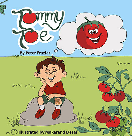 Tommy Toe   By Peter Frazier  Illustrated By Makarand Desai   Release Date 5/9/17