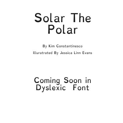 Solar the Polar Dyslexic Font 12/5/17