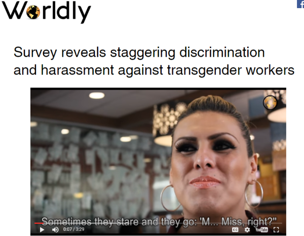 Feb 06, 2017 Worldly: Survey reveals staggering discrimination and harassment against transgender workers