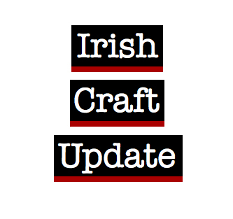 Irish Craft Update