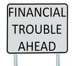 Financial Trouble Ahead
