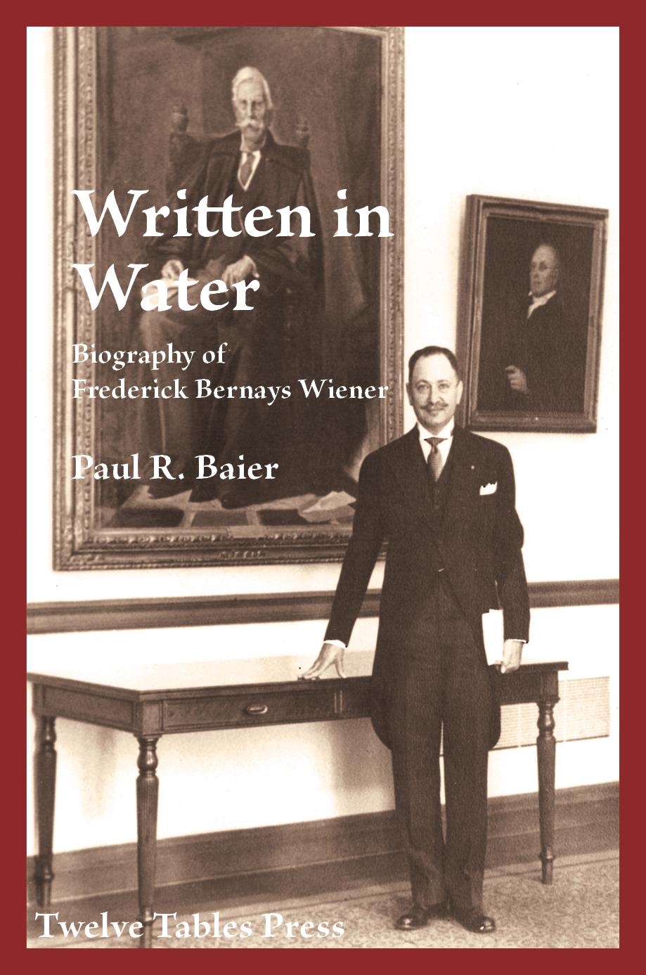 Written in Water Biography of Frederick Bernays Wiener