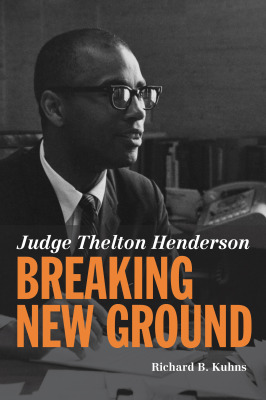 Judge Thelton Henderson: Breaking New Ground