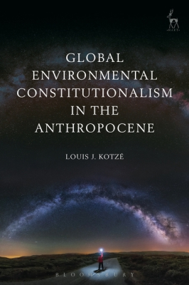 """Global Environmental Constitutionalism in the Anthropocene"""