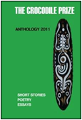 The Crocodile Prize Anthology 2011 ISBN: 978-0987132109