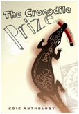The Crocodile Prize Anthology 2012 ISBN: 978-0987132116