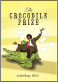 The Crocodile Prize Anthology 2014 ISBN: 978-1500366445