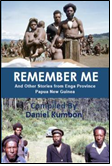 Remember Me and Other Stories from Enga Province Papua New Guinea ISBN: 978-1514311813
