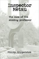 Inspector Metau: The Case of the Missing Professor ISBN: 978-1515101611