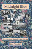 Midnight Blue: Growing Up in Elizabeth in the 1950-60s