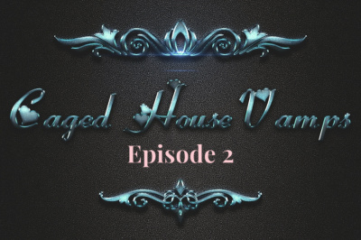 Caged House Vampires Episode 2