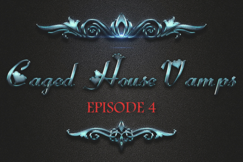 Caged House  Vampires - Episode 4