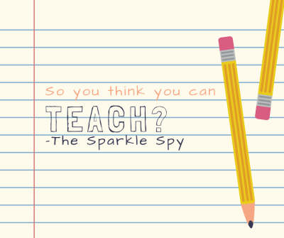 So You Think You Can Teach?