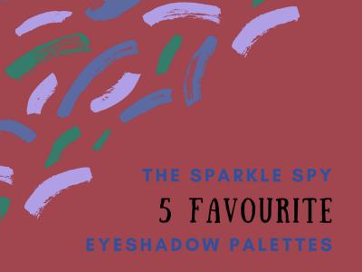 5 Favourite Eyeshadow Palettes
